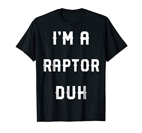 Halloween Easy Raptor Costume Shirts, I'm A Raptor Duh ()