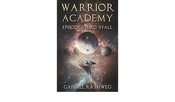 Warrior Academy: Hiros Fall - Episode 5 (English Edition ...