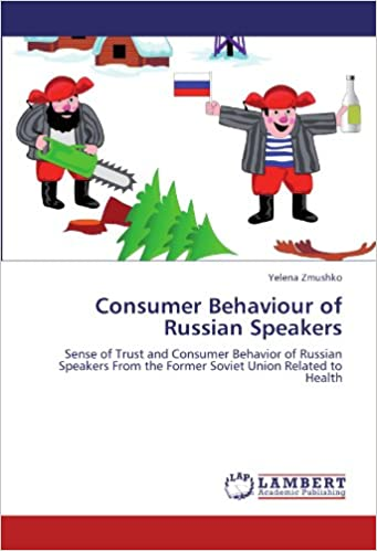 Consumer Behaviour of Russian Speakers: Sense of Trust and Consumer Behavior of Russian Speakers From the Former Soviet Union Related to Health