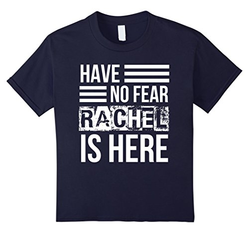 Kids Have No Fear Rachel Is Here Funny T-shirt 12 Navy