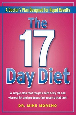 - The 17 Day Diet: A Doctor's Plan Designed to Target Both Belly Fat and Visceral Fat for Fast Results That Last!