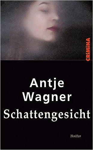Wagner, Antje - Schattengesicht