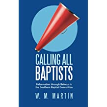 Calling All Baptists: Reformation through Refocus in the Southern Baptist Convention