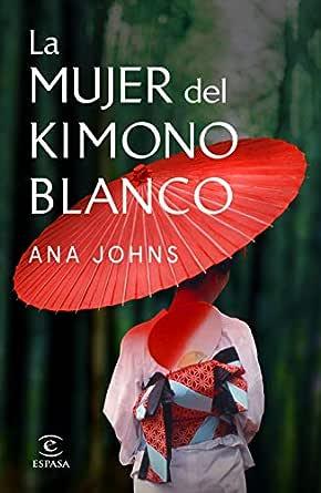 La mujer del kimono blanco eBook: Johns, Ana, Krmpotic, Milo ...