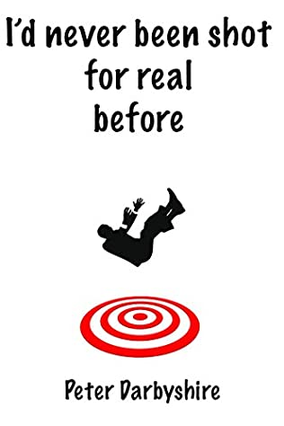 book cover of I\'d Never Been Shot for Real Before