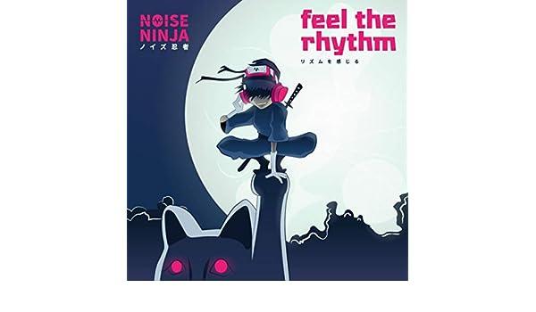 Feel the Rhythm de Noise Ninja en Amazon Music - Amazon.es