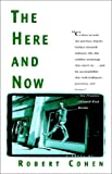 The Here and Now, Robert Cohen, 0684831414