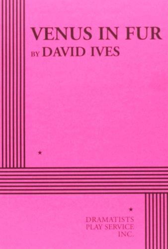 Venus in Fur [David Ives] (Tapa Blanda)