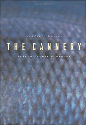 The Cannery Seafood House Cookbook: Frederic Couton