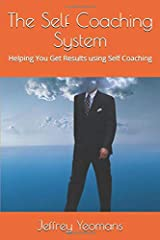 The Self Coaching System: Helping You Get Results using Self Coaching Paperback
