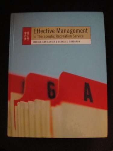 Effective Management in Therapeutic Recreation Service by Carter, Marcia Jean Published by Venture Pub 2nd (second) edition (2006) Hardcover