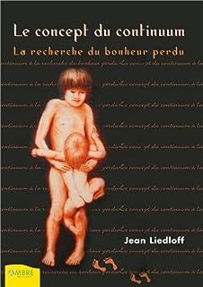 Le concept du continuum : à la recherche du bonheur perdu, Liedloff, Jean