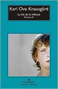 Isla de la infancia (Spanish Edition) (Mi Lucha: Compactos, 713): Karl Ove Knausgard: 9788433960030: Amazon.com: Books