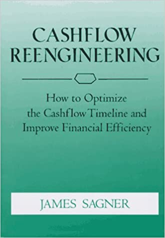 cashflow reengineering how to optimize the cashflow timeline and