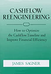 Cashflow Reengineering: How to Optimize the Cashflow Timeline and Improve Financial Efficiency