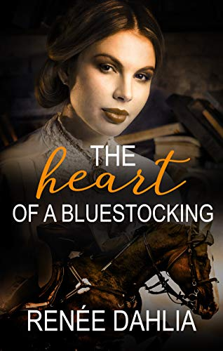 The Heart Of A Bluestocking by Renee Dahlia