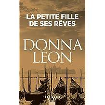La Petite fille de ses rêves (Les enquêtes du Commissaire Brunetti t. 17) (French Edition)