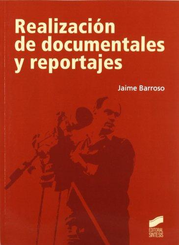 Descargar Libro Realización De Documentales Y Reportajes Jaime Barroso García