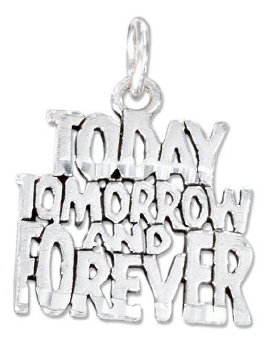 Sterling Silver Diamond Cut ''Today, Tomorrow and Forever'' Charm by 100Silver