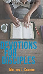 Devotions for Disciples: The Revised Original