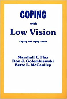 Book Coping with Low Vision (Coping With Aging Series)