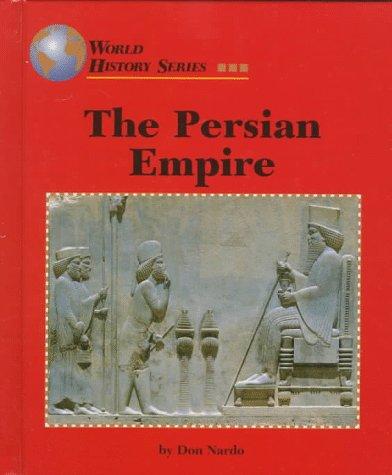 The Persian Empire (World History Series)