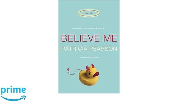 believe me pearson patricia