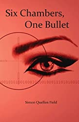 Six Chambers, One Bullet by Simon Quellen Field (2011-06-23)