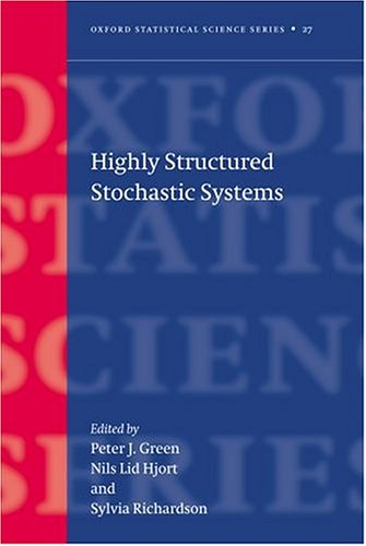 Highly Structured Stochastic Systems (Oxford Statistical Science Series)