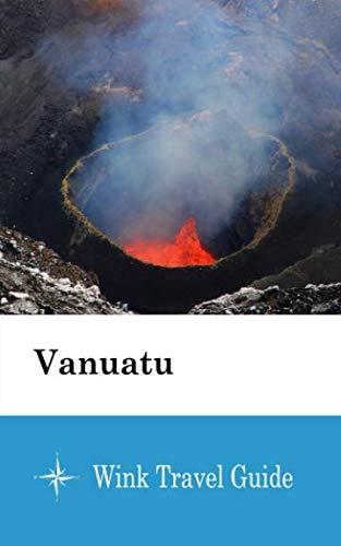 Vanuatu - Wink Travel Guide...
