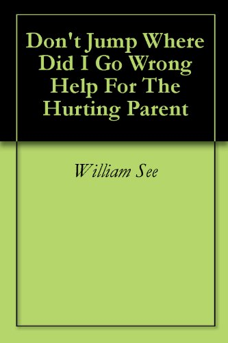Where did I go Wrong Dont Jump Hope For The Hurting Parent