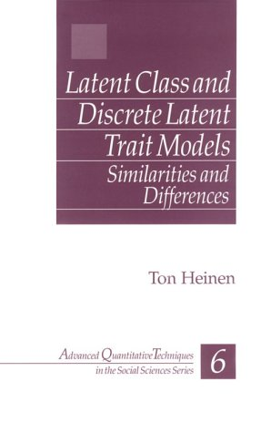Latent Class and Discrete Latent Trait Models: Similarities and Differences (Advanced Quantitative Techniques in the Soc