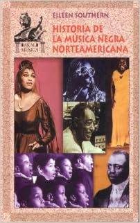 Historia de la musica negra norteamericana / History of American Black Music