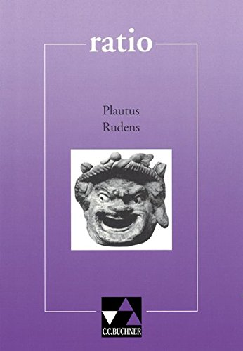 ratio / Lernzielbezogene lateinische Texte: ratio / Plautus, Rudens: Lernzielbezogene lateinische Texte / Lateinische Übergangslektüre zur Einübung bzw. Wiederholung der Gliedsatzlehre