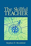 The Skillful Teacher: On Technique, Trust, and Responsivenss in the Classroom