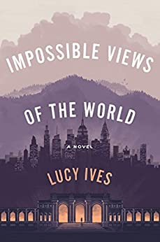 Impossible Views of the World by [Ives, Lucy]
