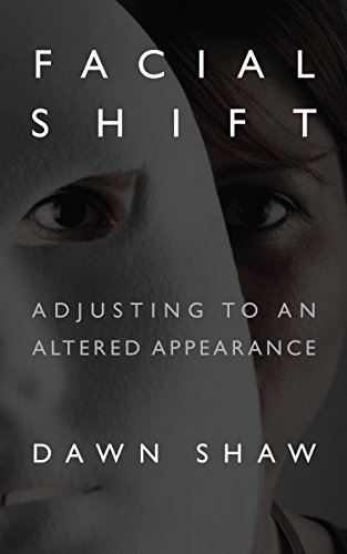 Facial Shift: Adjusting to an Altered Appearance