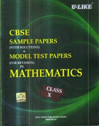 CBSE U-Like Sample Paper (With Solutions) & Model Test Papers (For Revision) in Mathematics for Class 10 for 2020 Examination