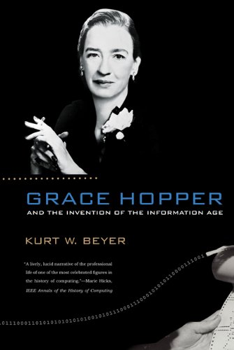Grace Hopper And The Invention Of The Information Age  Lemelson Center Studies In Invention And Innovation Series