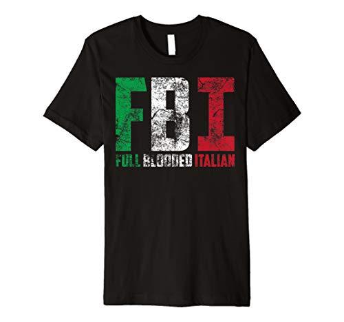 Cool FBI Full Blooded Italian | Funny American Migrates Gift Premium T-Shirt ()