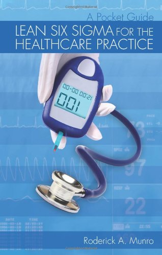 Lean Six Sigma for the Healthcare Practice: A Pocket Guide