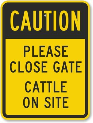 My Parking Sign Caution - Please Close Gate Cattle On Sit...