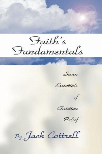 Faith's Fundamentals: Seven Essentials of Christian Belief