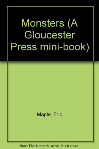 Monsters (A Gloucester Press mini-book) (Gloucester Mini)