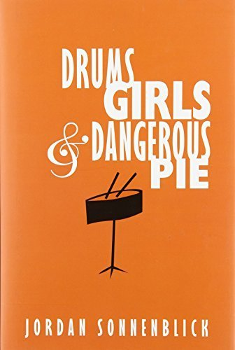 - Drums, Girls, And Dangerous Pie by Sonnenblick, Jordan (2005) Hardcover