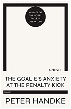 The Goalie's Anxiety at the Penalty Kick: A Novel (FSG Classics)