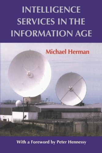 Intelligence Services in the Information Age (Studies in Intelligence)