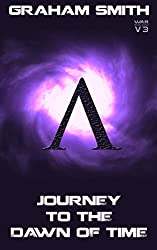 Journey To The Dawn Of Time (Worlds At Risk Sci-Fi Action/Adventure Metaphysical/Visionary Book 3)