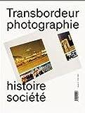 TRANSBORDEUR PHOTOGRAPHIE HISTOIRE SOCIÉTÉ, NUMERO 2, 2018. PHOTOGRAPHIE ET EXPOSITION