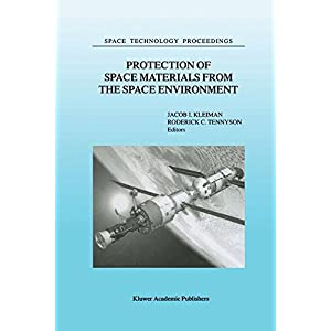 Protection of Space Materials from the Space Environment (Space Technology Proceedings, Volume 4)